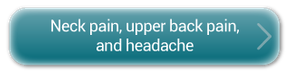 Neck pain, upper back pain and headaches